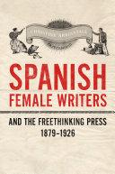 Spanish Female Writers and the Freethinking Press, 1879-1926 Pdf/ePub eBook