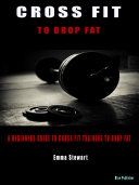 CrossFit to do drop fat  A beginners guide to Cross Fit