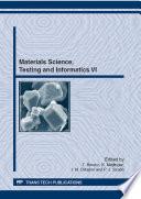 Materials Science, Testing and Informatics VI