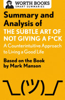 Summary and Analysis of The Subtle Art of Not Giving a F*ck: A Counterintuitive Approach to Living a Good Life Pdf/ePub eBook
