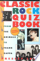 The Classic Rock Quiz Book  : From the Animals to Frank Zappa