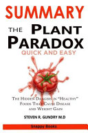 SUMMARY OF The Plant Paradox Quick and Easy  The 30 Day Plan to Lose Weight  Feel Great  and Live Lectin Free