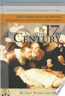 Groundbreaking Scientific Experiments Inventions And Discoveries Of The 17th Century