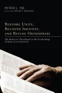 Restore Unity  Recover Identity  and Refine Orthopraxy
