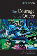 The Courage to Be Queer