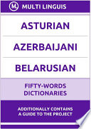 Asturian    Azerbaijani    Belarusian Fifty Words Dictionaries