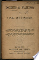 Looking and Waiting  or  a Plea and a Protest   Reprinted from    Old Truths    for 1865   Book PDF