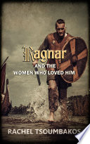 Vikings: Ragnar Lodbrok and the Women Who Loved Him