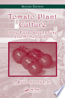 """Tomato Plant Culture: In the Field, Greenhouse, and Home Garden, Second Edition"" by J. Benton Jones, Jr."