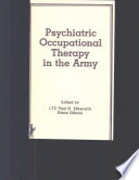 Psychiatric Occupational Therapy in the Army Book