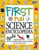 First Fun Science Encyclopedia