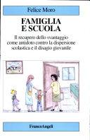 Famiglia e scuola. Il recupero dello svantaggio come antidoto contro la dispersione scolastica e il disagio giovanile