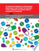 Action Mechanisms of Traditional Medicinal Plants used to Control Type 2 Diabetes or Conditions of Metabolic Syndrome Book