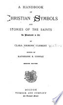 A Handbook Of Christian Symbols And Stories Of The Saints As Illustrated In Art Book PDF