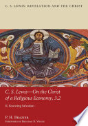 C.S. Lewis—On the Christ of a Religious Economy, 3.2