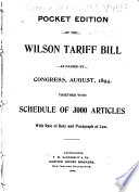 Pocket Edition of the Wilson Tariff Bill as Passed by Congress  August 1894 Together with Schedule of 3000 Articles with Rate of Duty and Paragraph of Law