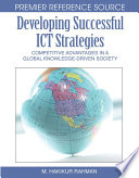 Developing Successful Ict Strategies Competitive Advantages In A Global Knowledge Driven Society