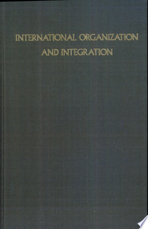 Download International Organization and Integration Free Books - E-BOOK ONLINE