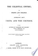 The Celestial Empire, Or, Points and Pickings of Information about China and the Chinese
