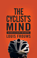 The Cyclist s Mind Goes Everywhere