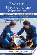 English in Urgent Care Medicine     Anglictina V Urgentn   Medic  ne Book