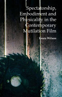 Spectatorship, Embodiment and Physicality in the Contemporary Mutilation Film Pdf/ePub eBook