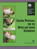 Casting Protocols for the Upper and Lower Extremities