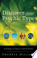 """""""Discover Your Psychic Type: Developing and Using Your Natural Intuition"""" by Sherrie Dillard"""