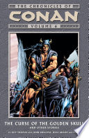 Chronicles of Conan Volume 6  The Curse of the Golden Skull and Other Stories Book