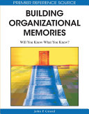 Building Organizational Memories: Will You Know What You Knew? ebook