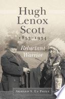 Hugh Lenox Scott  1853   1934 Book PDF