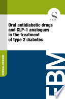 Oral antidiabetic drugs and GLP 1 analogues in the treatment of type 2 diabetes