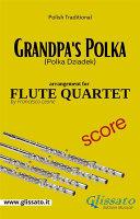 Grandpa s Polka   Flute Quartet   Score