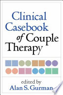 """""""Clinical Casebook of Couple Therapy"""" by Alan S. Gurman"""