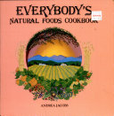 Everybody s Natural Foods Cookbook