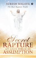 Pdf Secret Rapture: An Anti-Biblical Assumption Telecharger
