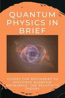 Quantum Physics In Brief
