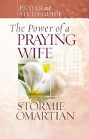 The Power Of A Praying Wife Prayer And Study Guide Book