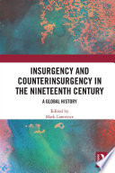 Insurgency And Counterinsurgency In The Nineteenth Century