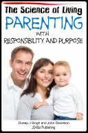 The Science of Living   Parenting With Responsibility and Purpose