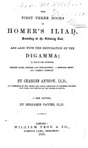 The first three books of Homer s Iliad according to the ordinary text and also with the restoration of the Digamma