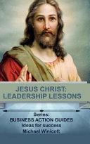 Jesus Christ  Leadership Lessons