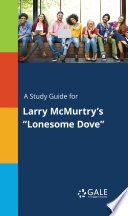 A Study Guide for Larry McMurtry s  Lonesome Dove