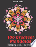 100 Greatest Mandalas Coloring Book For Adults