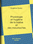 Pdf Physiologie et hygiène de la barbe et des moustaches Telecharger