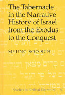 The Tabernacle in the Narrative History of Israel from the Exodus to the Conquest