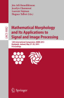 Mathematical Morphology and Its Applications to Signal and Image Processing [Pdf/ePub] eBook