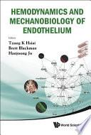 Hemodynamics and Mechanobiology of Endothelium Book