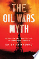 The Oil Wars Myth Book