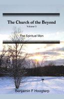 The Church of the Beyond  vol 5  The Spiritual Man